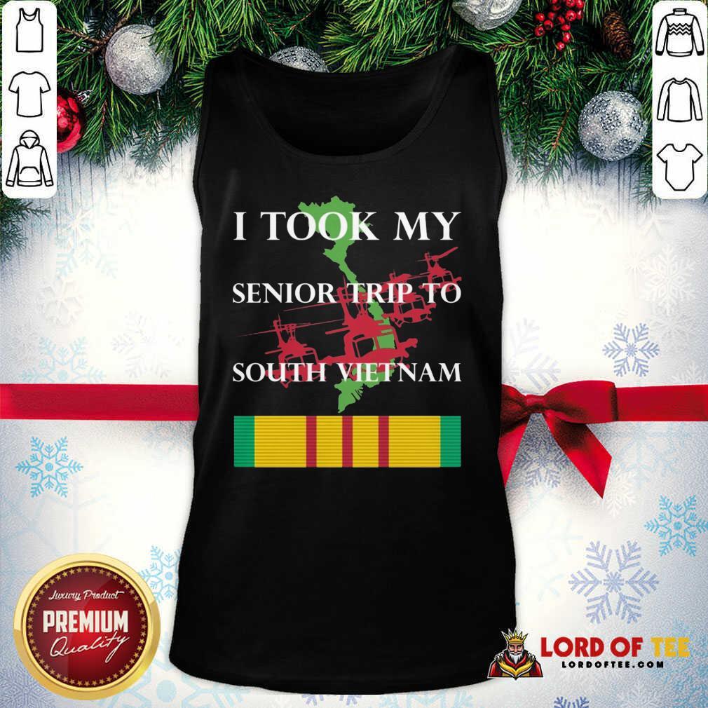 I Took My Senior Trip To South Vietnam Tank Top