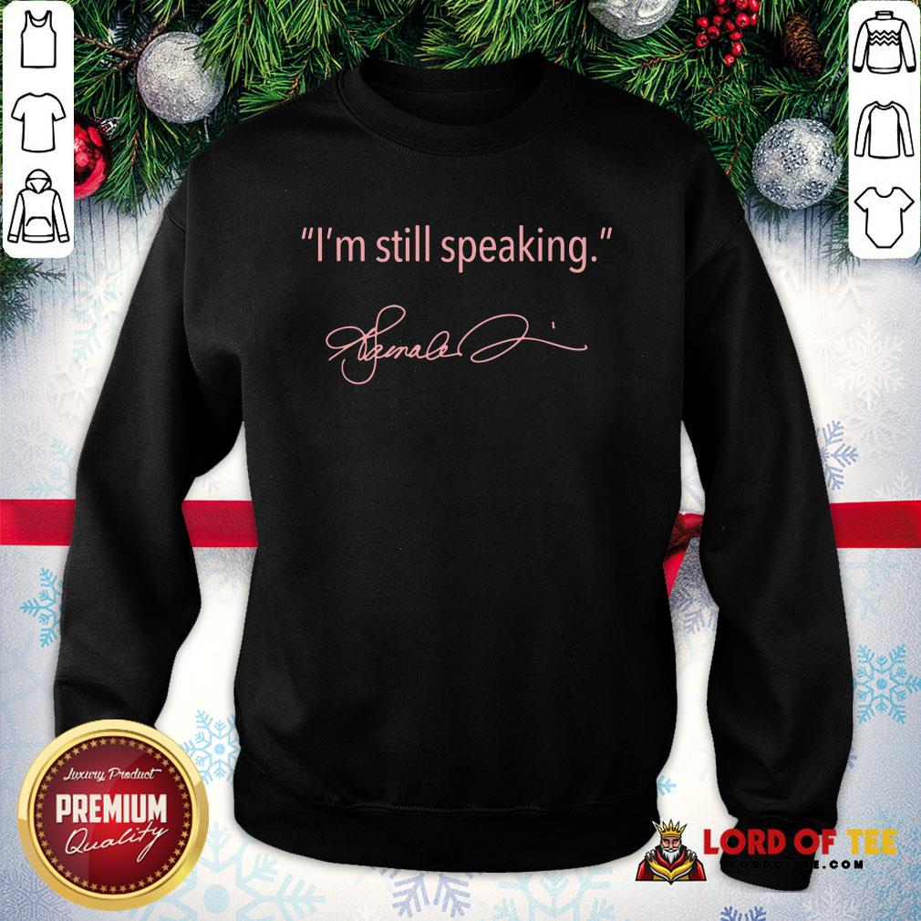 Nice I'm Still Speaking – Kamala SweatShirt
