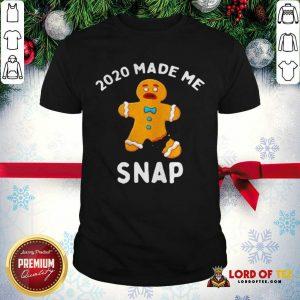 Nice Made Me Snap Gingerbread Man Oh Snap Christmas Shirt