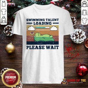 Nice Swimming Talent Loading Please Wait Vintage Shirt
