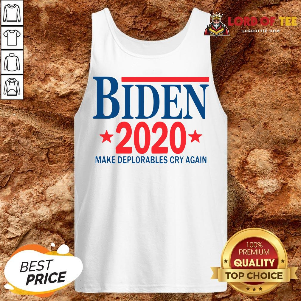 Official Biden 2020 Make Deplorables Cry Again Tank Top