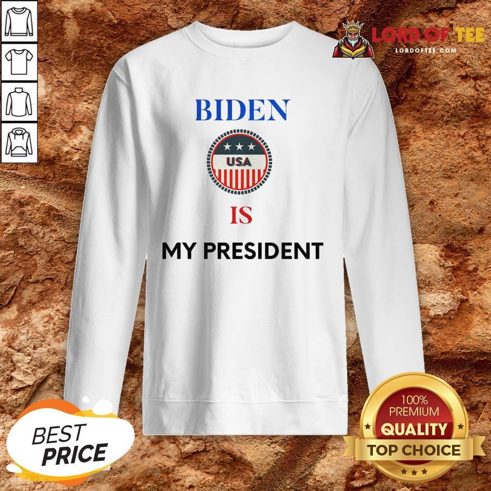 Official Biden Is My President Us Flag Logo Election SweatShirt