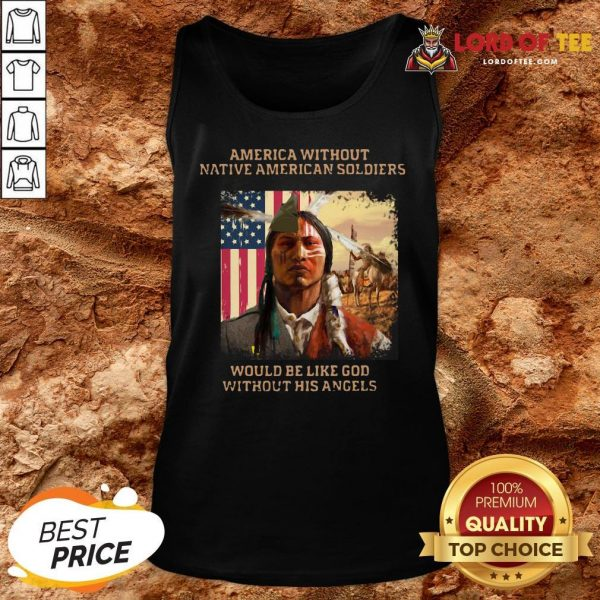 Official Merica Without Native American Soldiers Would Be Like God Without His Angels Tank Top