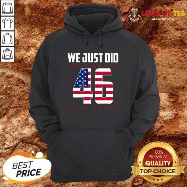 Official We Just Did 46 American Flag Hoodie