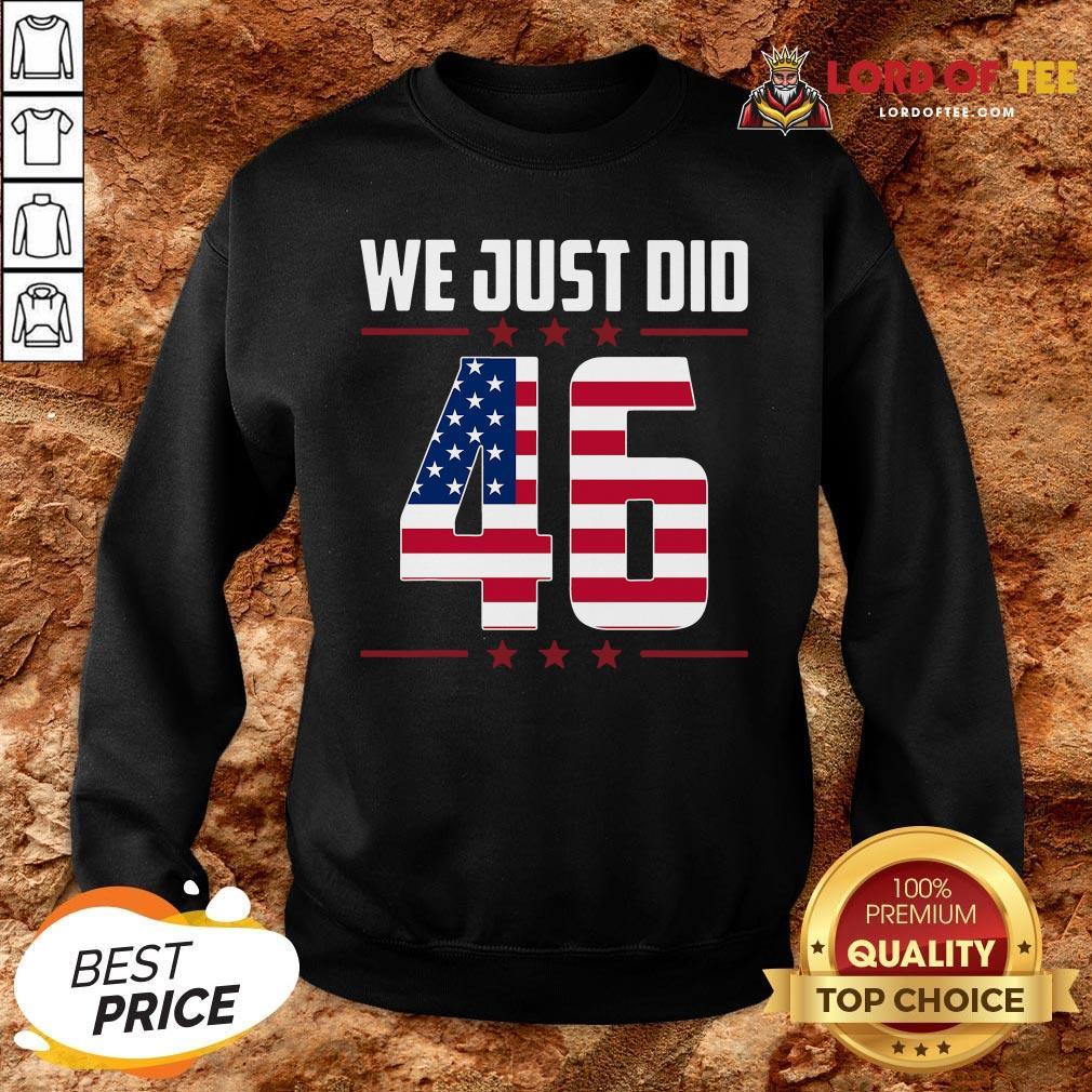 Official We Just Did 46 American Flag SweatShirt