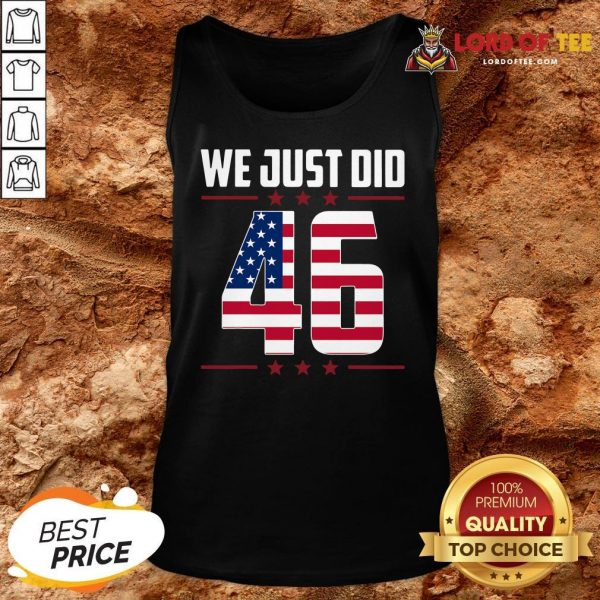 Official We Just Did 46 American Flag Tank Top