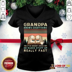 Grandpa Know Everything If He Doesn't Know He Makes Stuff Up Really Fast Vintage V-neck - Design By Lordoftee.com
