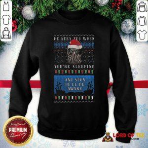 He Sees You When You're Sleeping And Soon He'll Be Awake Christmas SweatShirt - Design By Lordoftee.com