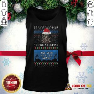 He Sees You When You're Sleeping And Soon He'll Be Awake Christmas Tank Top - Design By Lordoftee.com