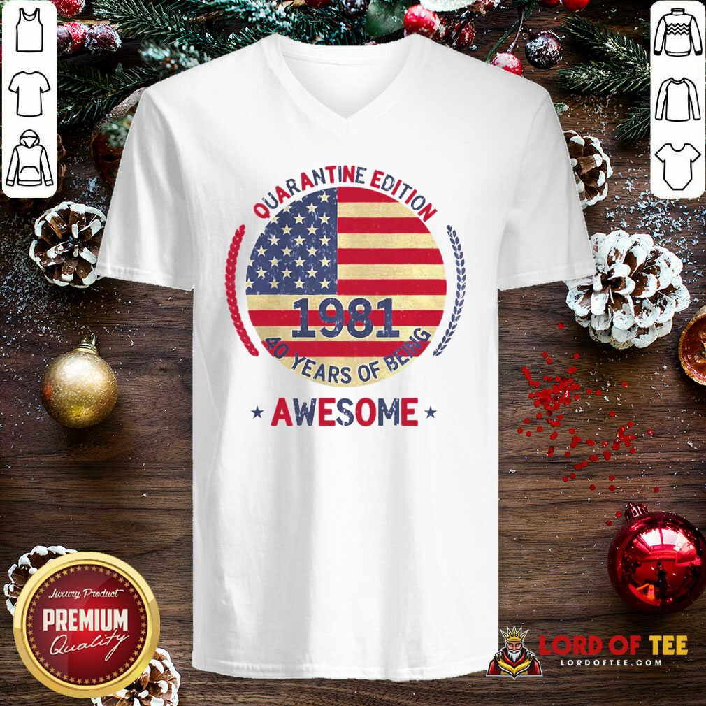 Quarantine Edition 1981 40 Years Of Being Awesome 40th Birthday 40 Years Old American Flag V-neck