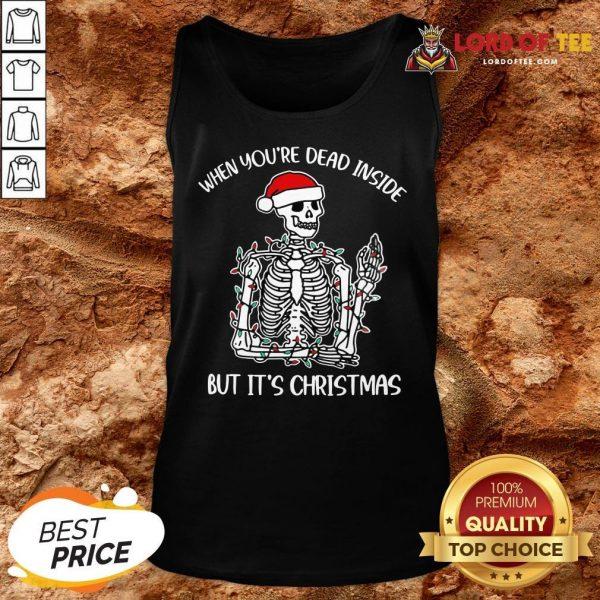 Original Santa Skeleton When You're Dead Inside But It's Christmas Tank Top