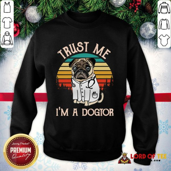 Original Trust Me I'm A Dogtor Vintage SweatShirt