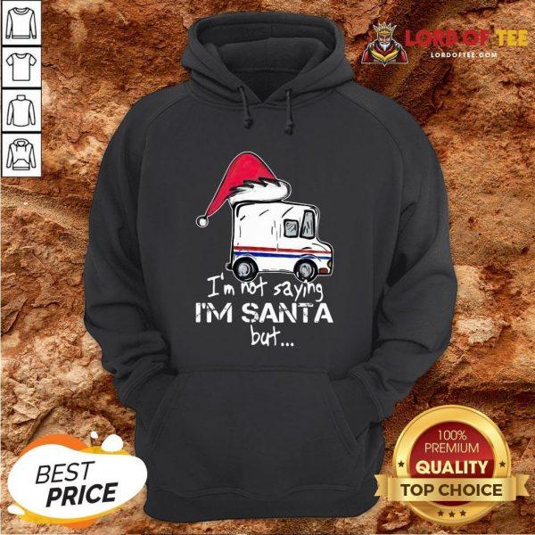 Original USPS I'm Not Saying I'm Santa But Hoodie