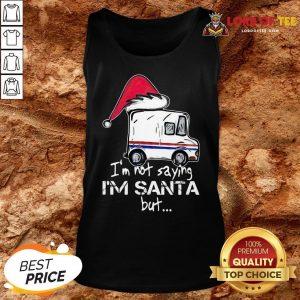 Original USPS I'm Not Saying I'm Santa But Tank Top
