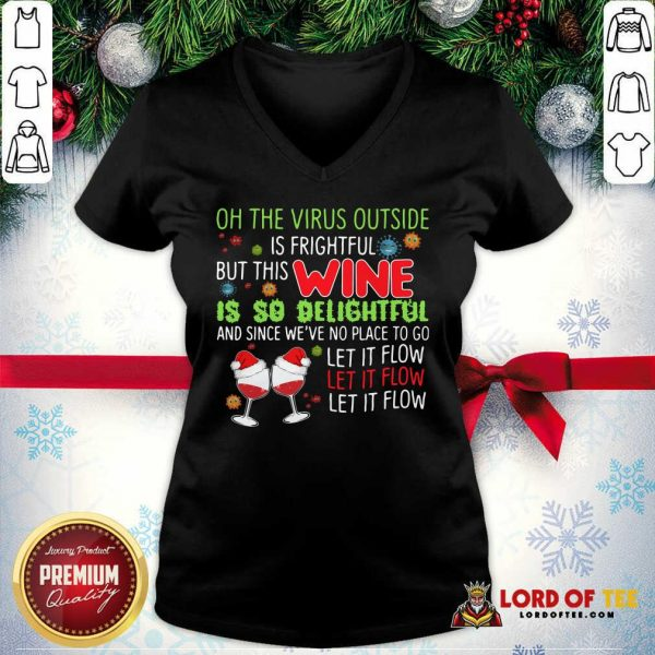 Wine Lovers The Vlrus Outside Is Frightful But This Wine Is So Delightful Black V-neck