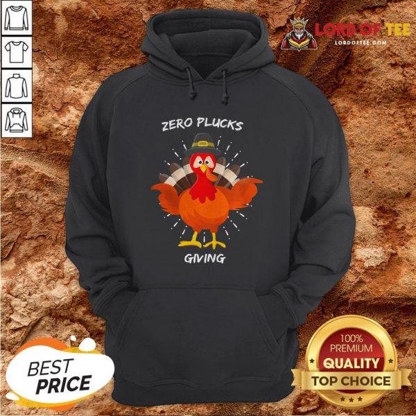 Original Zero Plucks Giving Thanksgiving Turkey Hoodie