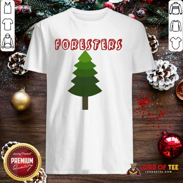 Perfect Foresters Shirt