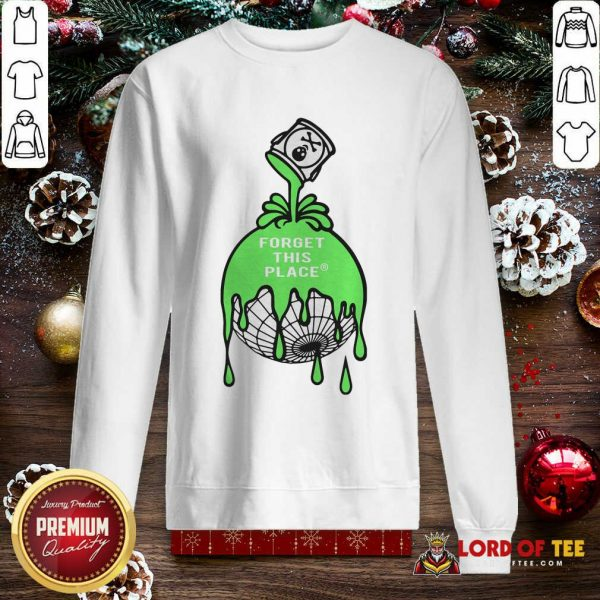 Perfect Forget This Place SweatShirt