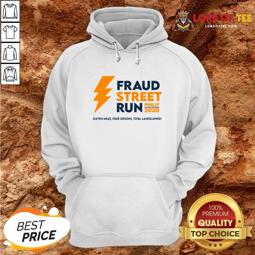 Perfect Fraud Street Run Philly 2020 Eleven Miles Four Seesons Total Landscaping Hoodie