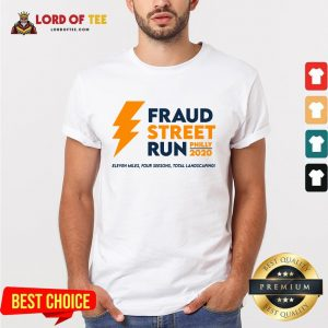 Perfect Fraud Street Run Philly 2020 Eleven Miles Four Seesons Total Landscaping Shirt