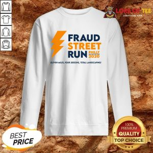 Perfect Fraud Street Run Philly 2020 Eleven Miles Four Seesons Total Landscaping SweatShirt