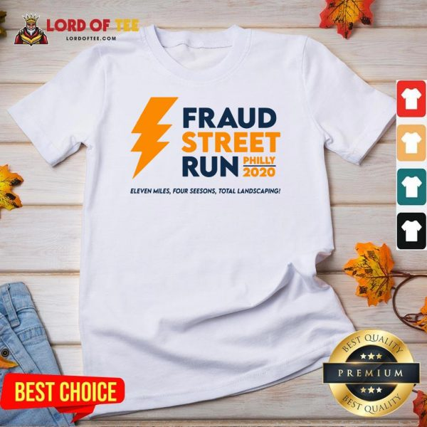 Perfect Fraud Street Run Philly 2020 Eleven Miles Four Seesons Total Landscaping V-neck