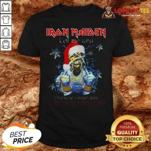 Perfect Iron Maiden Tell Me Why I Want To Be Santa A Claus Shirt