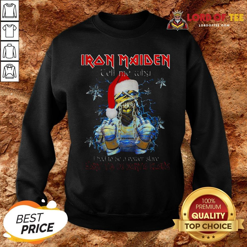 Perfect Iron Maiden Tell Me Why I Want To Be Santa A Claus SweatShirt