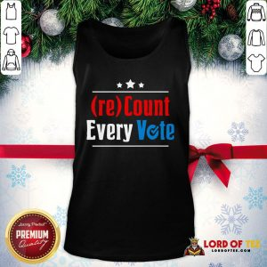 Perfect (re)Count Every Vote Election 2020 Sarcastic Tank Top