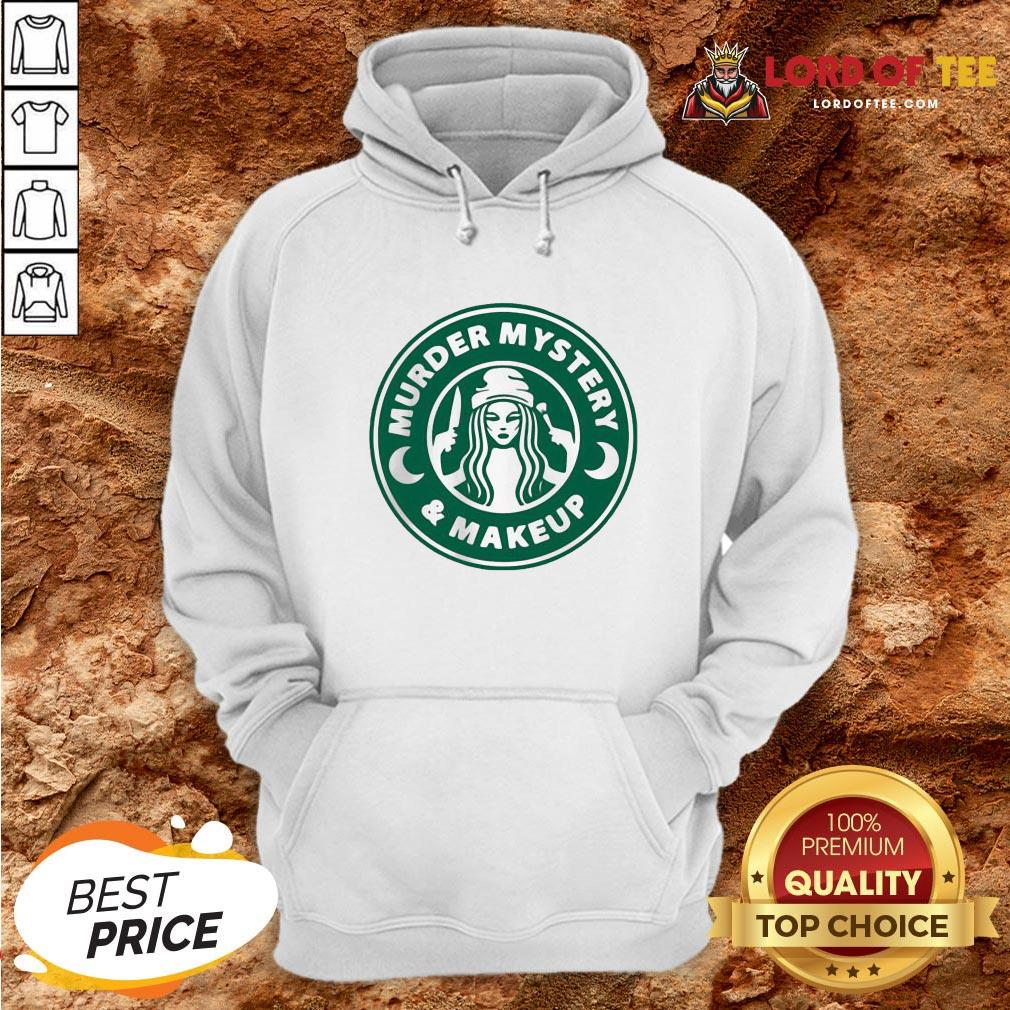 Perfect Starbuck Murder Mystery And Makeup Hoodie