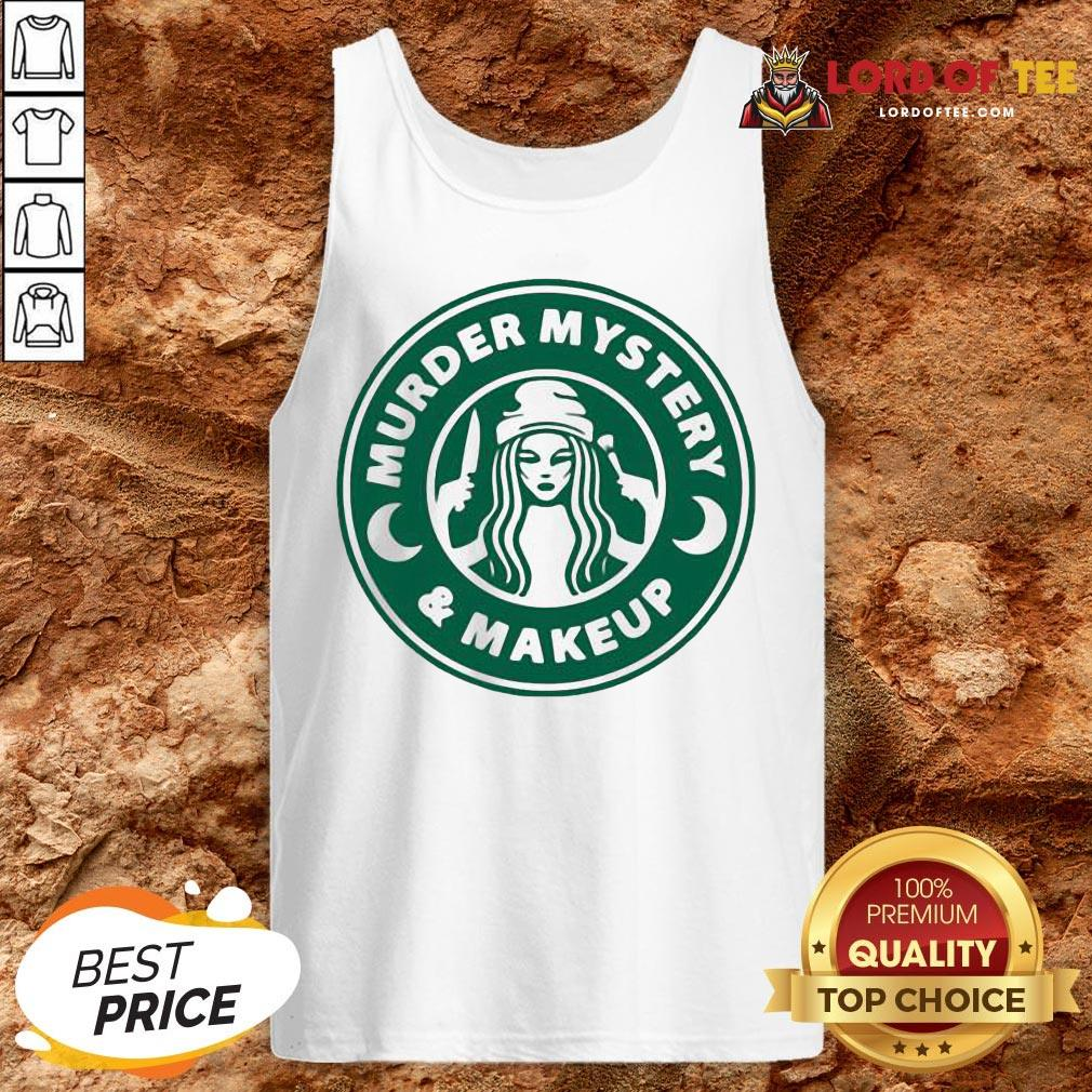Perfect Starbuck Murder Mystery And Makeup Tank Top