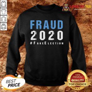 Perfect Voter Fraud Rigged Stolen Election 2020 SweatShirt