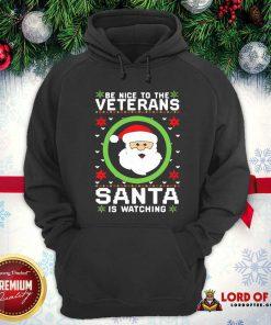 Premium Be Nice To The Veteran Santa Is Watching Christmas Hoodie