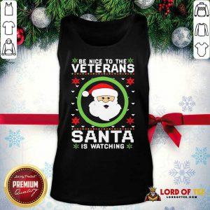 Be Nice To The Veteran Santa Is Watching Christmas Tank Top