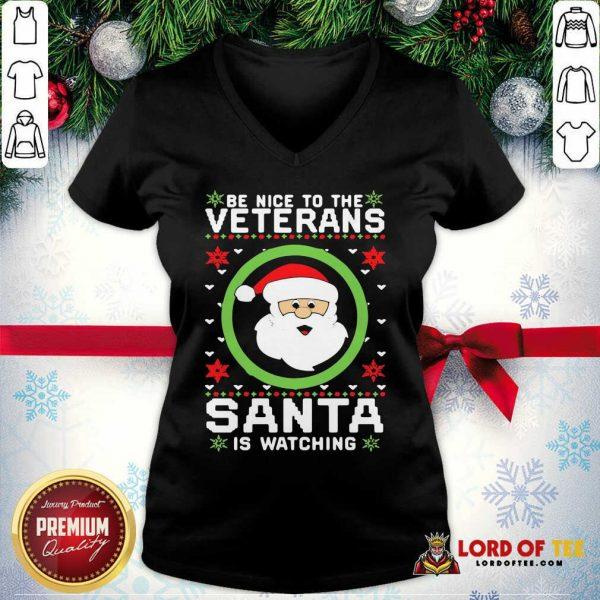 Be Nice To The Veteran Santa Is Watching Christmas V-neck