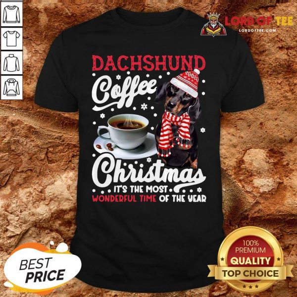 Premium Dachshund Coffee Christmas It's The Most Wonderful Time Of The Year Shirt