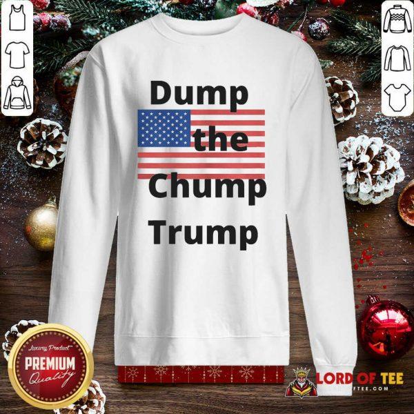 Premium Dump The Chump Trump American Flag SweatShirt