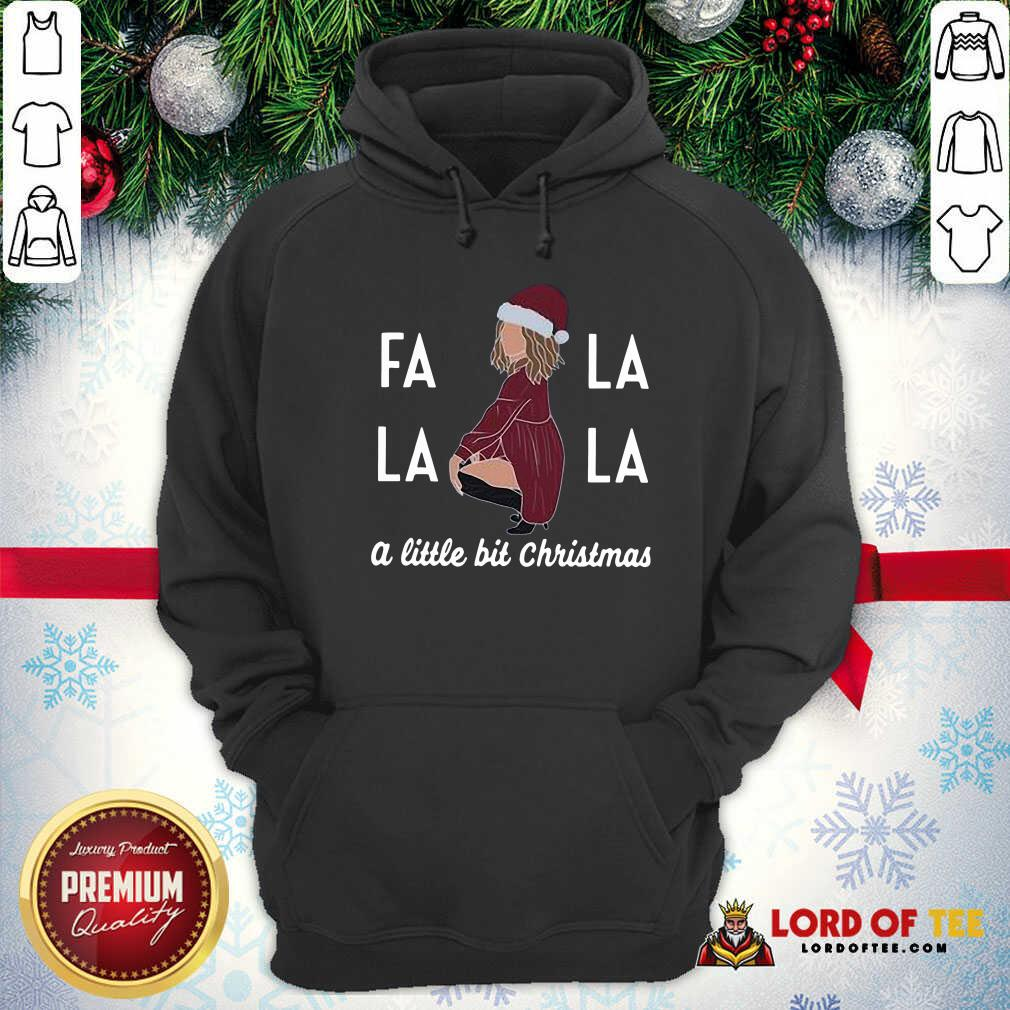 Premium Fa La La La A Little Bit Christmas Hoodie
