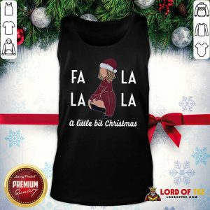 Premium Fa La La La A Little Bit Christmas Tank Top