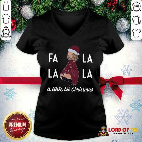 Premium Fa La La La A Little Bit Christmas V-neck