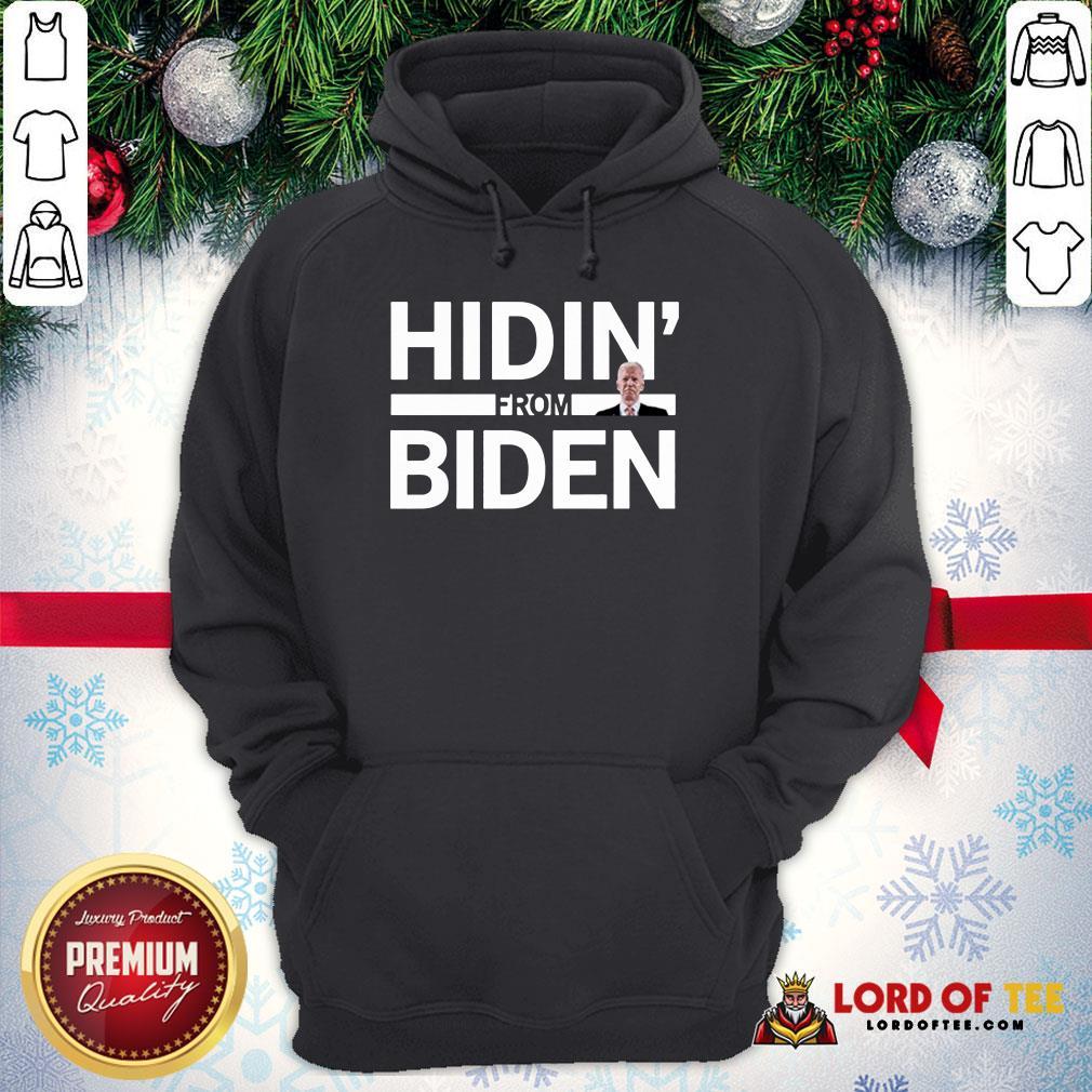 Premium Hidin From Biden 2020 Election Funny Campaign Hoodie