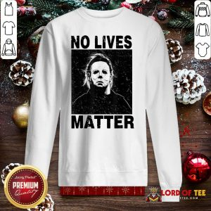Premium Michael Myers No Lives Matter SweatShirt
