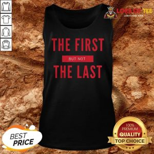 Premium The First But Not The Last Black Female Vice President Tank Top