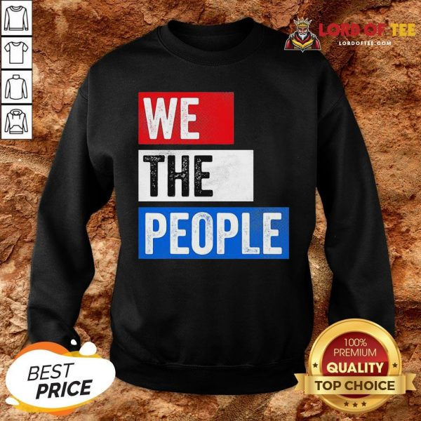 Premium We The People Election SweatShirt
