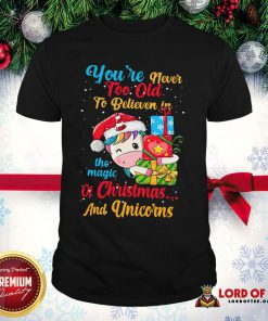 Premium You're Never Too Old To Believe In The Magic Of Christmas And Unicorns Shirt