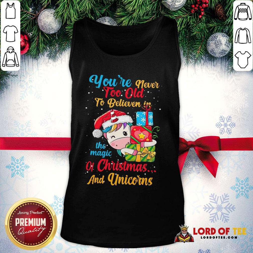 Premium You're Never Too Old To Believe In The Magic Of Christmas And Unicorns Tank Top