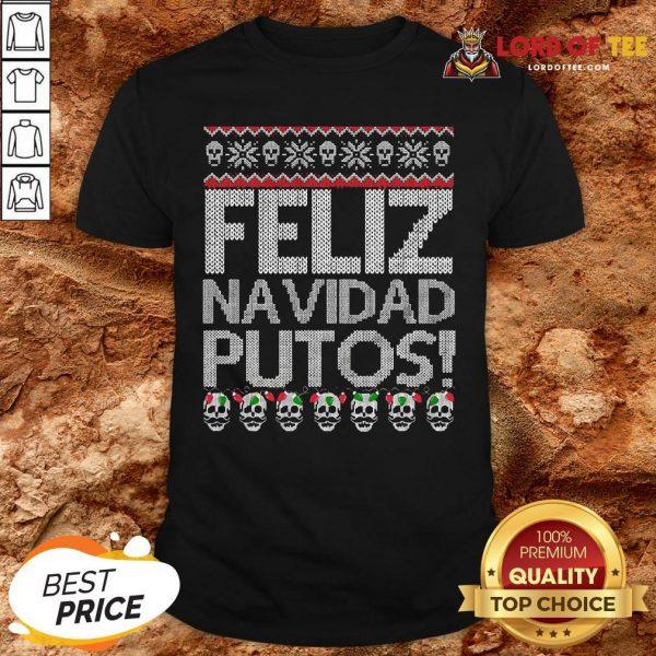 Pretty Feliz Navidad Putos Ugly Christmas Shirt