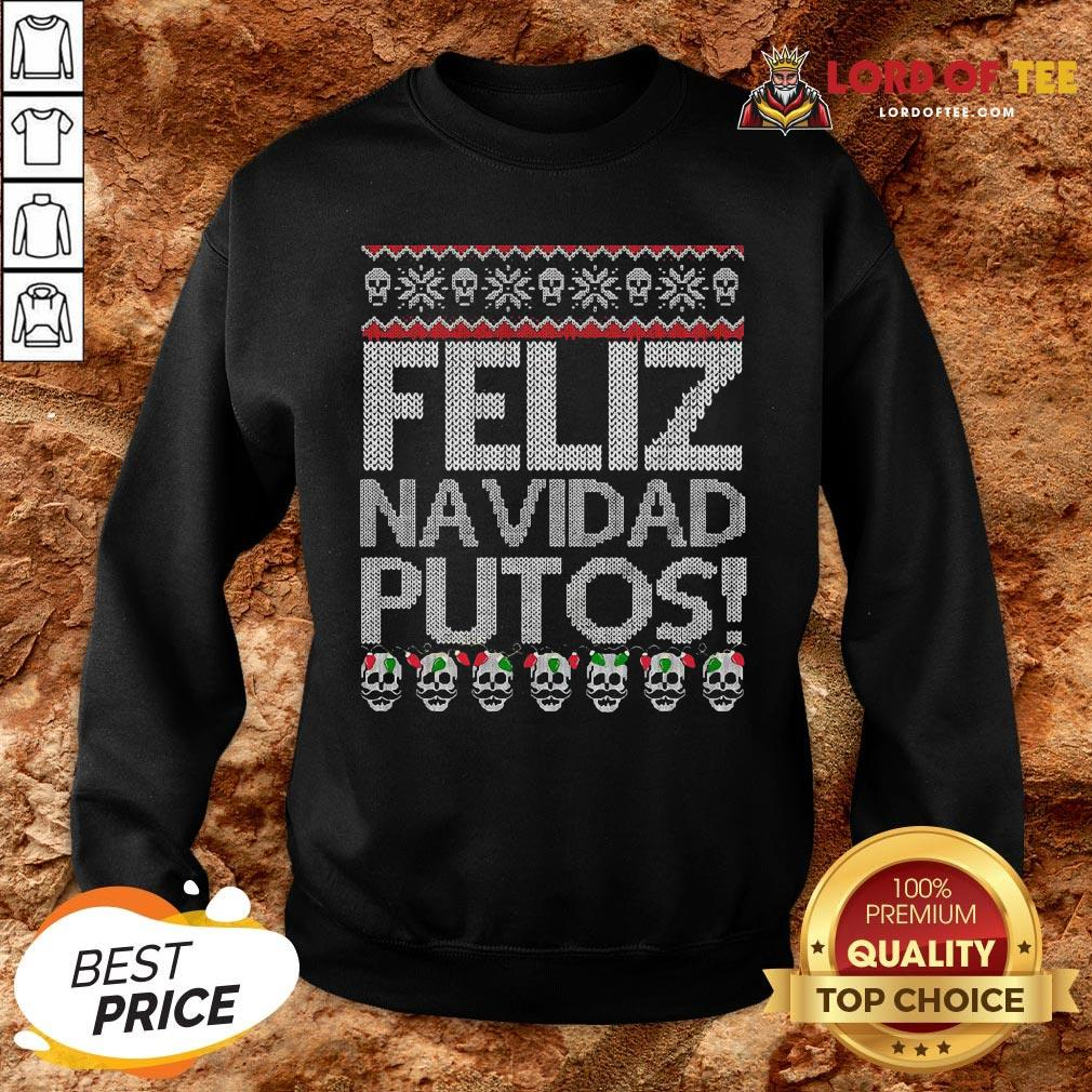 Pretty Feliz Navidad Putos Ugly Christmas SweatShirt