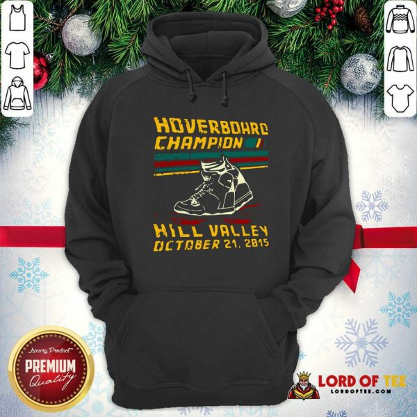 Hoverboard Champion Hill Valley October 21 2015 Hoodie - Design By Lordoftee.com