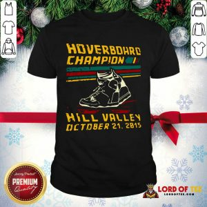 Hoverboard Champion Hill Valley October 21 2015 Shirt